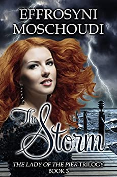 The Storm: A World War II romance (The Lady of the Pier Book 3) by [Moschoudi, Effrosyni]