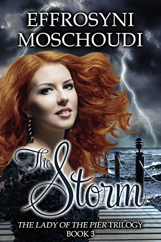 Book: The Storm (The Lady of the Pier Book 3) by Effrosyni Moschoudi