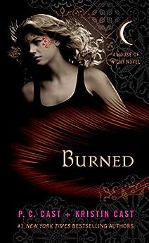 Burned: A House of Night Novel by [Cast, P. C., Cast, Kristin]