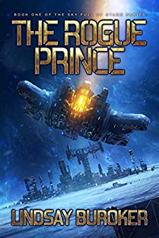 The Rogue Prince (Sky Full of Stars, Book 1) by [Buroker, Lindsay]