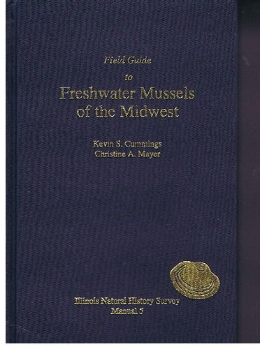 Field Guide to Freshwater Mussels of the Midwest (Manual, No. 5) (Shop Mussels)