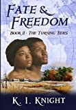 Fate & Freedom: Book II : The Turning Tides