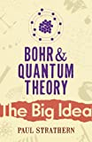 Bohr And Quantum Theory (Big Idea)