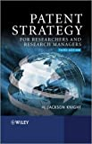 Patent Strategy for Researchers and Research Managers, H. Jackson Knight, 0470057750