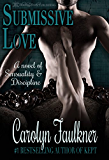 Submissive Love: A Novel of Sensuality & Discipline