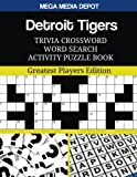 Detroit Tigers Trivia Crossword Word Search Activity Puzzle Book: Greatest Players Edition