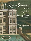 Robert Smythson and the Elizabethan Country House