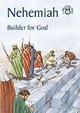 Nehemiah: Builder for God (Bible Time)