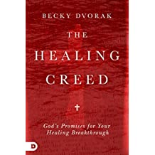 The Healing Creed: God's Promises for Your Healing Breakthrough