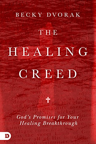 The Healing Creed: God's Promises for Your Healing Breakthrough cover