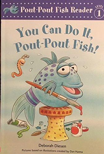 You Can Do It, Pout-Pout Fish