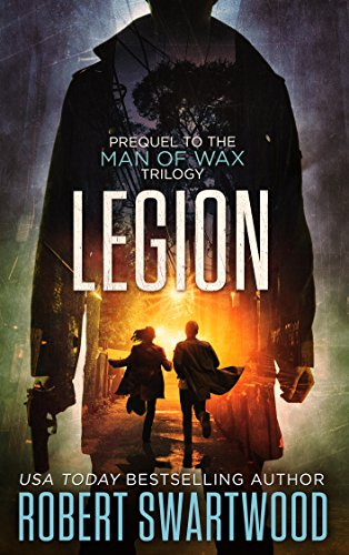 Legion (Prequel to the Man of Wax Trilogy) by [Swartwood, Robert]