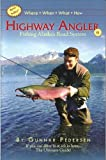 Highway Angler, Fishing Alaska s Road System, 6th edtion