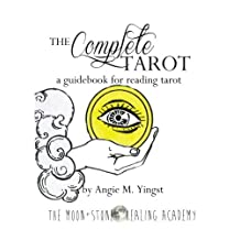 The Complete Tarot: a guidebook for reading tarot