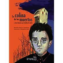 La colina de los muertos: Y otras historias que tiemblan de miedo (Ecos de Tinta / Ink Echoes)