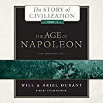 The Age of Napoleon: A History of European Civilization from 1789 to 1815: The Story of Civilization, Book 11 | Will Durant,Ariel Durant