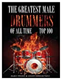The Greatest Male Drummers of All Time: Top 100, Alex Trost and Vadim Kravetsky, 1492205370