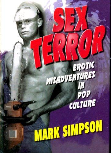 Sex Terror:  Erotic Misadventures in Pop Culture
