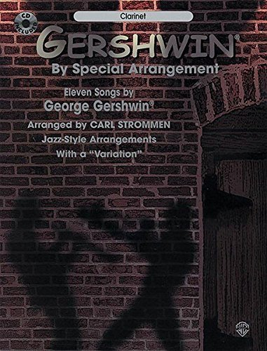 - Gershwin by Special Arrangement (Jazz-Style Arrangements with a Variation): Clarinet, Book & CD