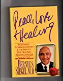 Peace, Love and Healing : The Bodymind and the Path to Self-Healing, Siegel, Bernie S., 0060160772