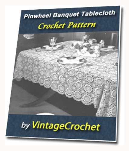 Pinwheel Banquet Tablecloth Vintage Crochet Pattern (Pinwheels Crochet)