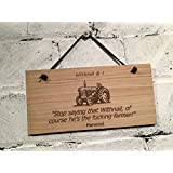 "Withnail and I - Wooden Plaque.""Stop saying that Withnail, of course he's the..."