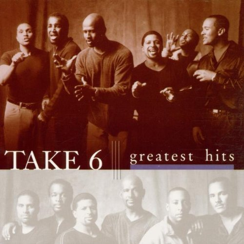 Take 6 - The Greatest Hits - Take Today's