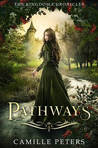 Pathways (The Kingdom Chronicles Book 1) by [Peters, Camille]