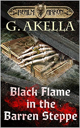 (Black Flame in the Barren Steppe: Heroic Fantasy (Realm of Arkon, Book 8))
