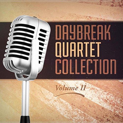 Daybreak Quartet Collection, Vol. II (Daybreak Collection)