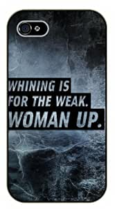 iPhone 5C Whining is for the weak. Woman up - black plastic case / Life quotes, inspirational and motivational / Surelock Authentic