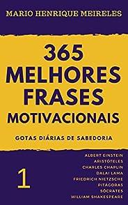 365 melhores frases motivacionais - Gotas diárias de Sabedoria - Vol. 1: Para profissionais e amam compartilha