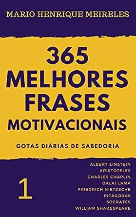 365 Melhores Frases Motivacionais Gotas Diárias De Sabedoria Vol
