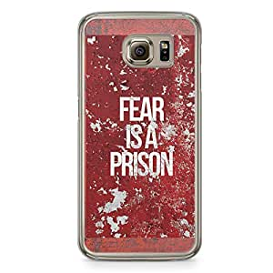 Inspirational Samsung Galaxy S6 Transparent Edge Case - Fear is a Prison