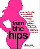 From the Hips, Rebecca Odes and Ceridwen Morris, 0307237087