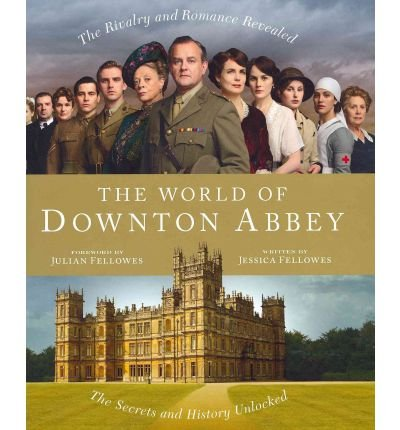TheWorld of Downton Abbey by Fellowes, Jessica ( Author ) ON Sep-15-2011, Hardback