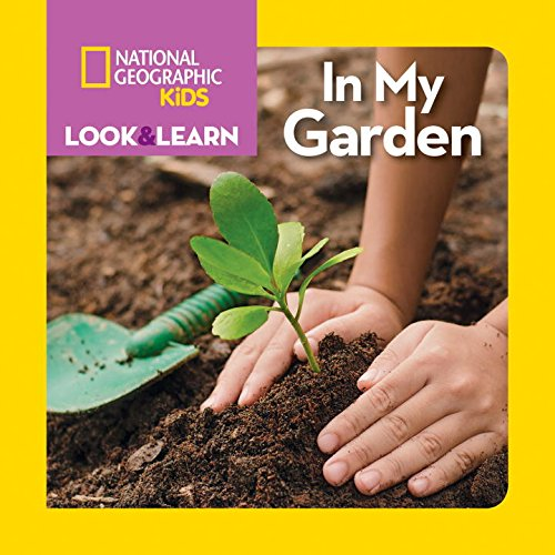 National Geographic Kids Look and Learn: In My Garden (Look & Learn)