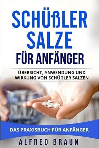 Schüßler Salze Für Anfänger übersicht Anwendung Und Wirkung Von