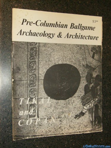 (Pre-Columbian Ballgame: Archaeology and Architecture (F.L.A.A.R. progress reports))