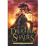 Daughter of Shades (The Venatrix Chronicles)