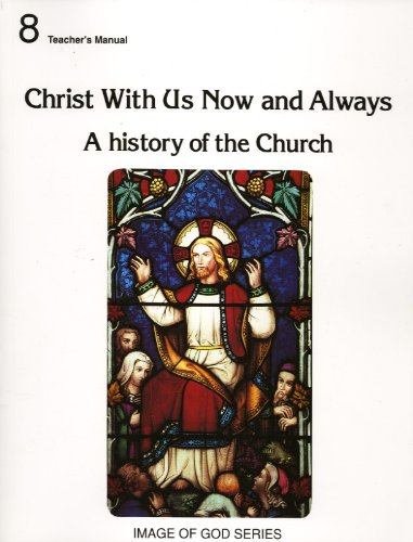 Christ with Us Now and Always: Grade 8, Teacher's Manual B (No 8b)
