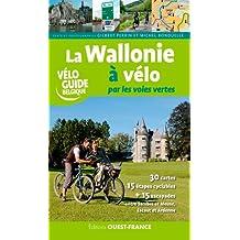 WALLONIE À VÉLO PAR LES VOIES VERTES (LA)