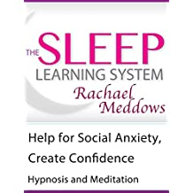Help for Social Anxiety, Create Confidence, Hypnosis & Meditation (The Sleep Learning System with Rachael Meddows)