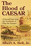 The Blood of Caesar, Albert A. Bell, 1932158820