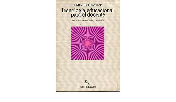 Tecnología Educacional Para El Docente Nueva Edición Revisada Y Ampliada Amazon Es Chadwick Clifton B Libros