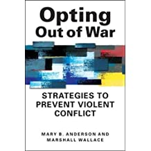 Opting Out of War: Strategies to Prevent Violent Conflict
