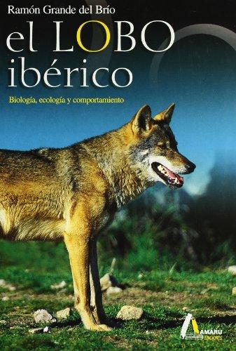 Descargar Libro Lobo Iberico, El - Biologia, Ecologia Y Comportamiento Ramon Grande Del Brio