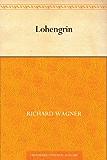 Lohengrin (German Edition)