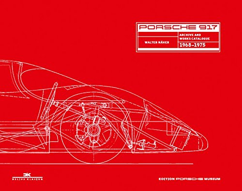 Porsche 917: Archives and Works Catalogue 1968 - 1975 (English and German Edition)