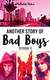 Another story of bad boys, tome 1 par Mathilde Aloha